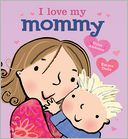 I Love My Mommy by Giles Andreae: Book Cover