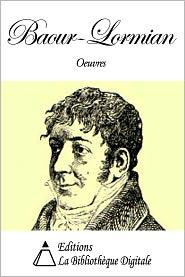 Pierre Baour-Lormian - Oeuvres de Baour-Lormian