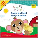 Book Cover Image. Title: Baby Einstein:  Touch and Feel Baby Animals, Author: by Julie Aigner-Clark