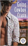 $0.99 Spotlight Offer: Going Cowboy Crazy by Katie Lane