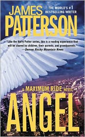 James Patterson - Angel - Free Preview: First 23 Chapters: A Maximum Ride Novel