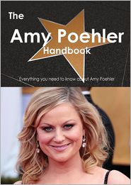 The Amy Poehler Handbook  Everything You Need to Know about