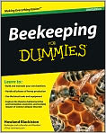 Book Cover Image. Title: Beekeeping For Dummies, Author: Howland Blackiston,�Howland Blackiston,�Kim Flottum