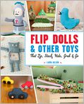 Book Cover Image. Title: Flip Dolls & Other Toys That Zip, Stack, Hide, Grab & Go, Author: by Laura Wilson