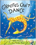 Book Cover Image. Title: Giraffes Can't Dance, Author: by Giles Andreae
