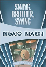 Ngaio Marsh - Swing, Brother, Swing = A Wreath for Rivera