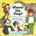 Book Cover Image. Title: Where's the Poop?, Author: by Julie Markes,�Julie Markes,�Susan Kathleen Hartung