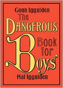 The Dangerous Book for Boys by Conn Iggulden: Book Cover