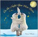 Book Cover Image. Title: On the Night You Were Born, Author: by Nancy Tillman