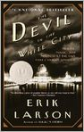 Book Cover Image. Title: The Devil in the White City:  Murder, Magic, and Madness at the Fair That Changed America, Author: by Erik Larson