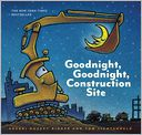 Goodnight, Goodnight, Construction Site by Sherri Duskey Rinker: Book Cover