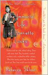 Book Cover Image. Title: The Immortal Life of Henrietta Lacks, Author: by Rebecca Skloot