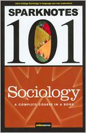 Sociology (SparkNotes 101)