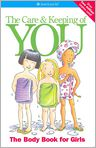 Book Cover Image. Title: The Care and Keeping of You:  The Body Book for Girls (AmericanGirl Library), Author: by Valorie Schaefer