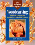 Book Cover Image. Title: The Weekend Crafter�:  Woodcarving: 20 Great Projects for Beginners & Weekend Carvers, Author: by John Hillyer