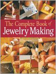 Book Cover Image. Title: The Complete Book of Jewelry Making:  A Full-Color Introduction to the Jeweler's Art, Author: by Carles Codina