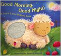 Book Cover Image. Title: Good Morning, Good Night!:  A Touch & Feel Bedtime Book, Author: by Melanie Mitchell