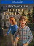Book Cover Image. Title: The Light in the Cellar:  A Molly Mystery (American Girl Mysteries Series), Author: by Sarah Masters Buckey