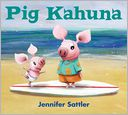 Pig Kahuna by Jennifer Sattler: Book Cover