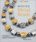 Book Cover Image. Title: Making Metal Beads:  Techniques, Projects, Inspiration, Author: by Pauline Warg