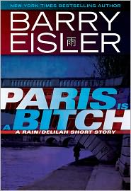 Barry Eisler - Paris Is A Bitch -- A Rain/Delilah Short Story