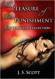 J. S. Scott - THE PLEASURE OF HIS PUNISHMENT: THE COMPLETE COLLECTION