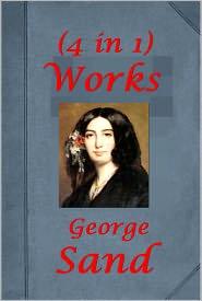 George Sand - George Sand 4 Works - Mauprat The Devil's Pool Indiana The George Sand-Gustave Flaubert Letters