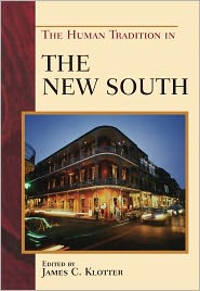 Cita Cook, David L. Anderson, Gerald L. Smith, James C. Klotter, John David Smith, John Ed Pearce, Kathryn W. Kemp, Margaret Ripley Wolfe, Paul K. Conkin, Rebecca Sharpless, S. Spencer Davis, William J. Marshall  Christopher Waldrep - The Human Tradition in the New South