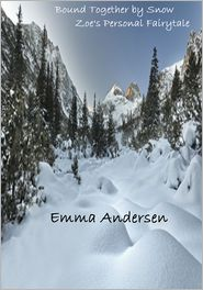 Emma Andersen - Bound Together by Snow: Zoe's Personal Fairytale