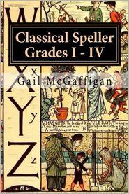 Gail McGaffigan - The Classical Speller, Grades I: IV: Teacher Edition