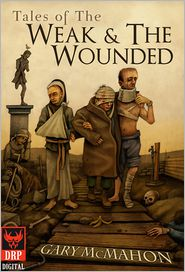 Dark Regions Press - Tales of the Weak & The Wounded by Gary McMahon