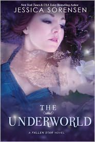 Jessica Sorensen - The Underworld (Fallen Star Series, Book 2)