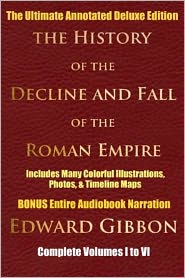 Published By Northpointe Classics, Featuring Dynamic Chapter Navigation & Professional Formatting for a Premium R Edward Gibbon - HISTORY OF THE DECLINE AND FALL OF THE ROMAN EMPIRE COMPLETE VOLUMES 1 - 6 [Deluxe Annotated & Illustrated Ultimate Edition] Inc