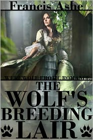 Francis Ashe - The Wolf's Breeding Lair (werewolf erotic romance)