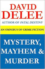 David DeLee - Mystery, Mayhem & Murder (An Omnibus of Crime Fiction)