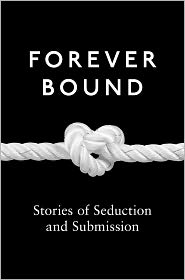 Ashley Hind, Elizabeth Coldwell, Flora Dain, Giselle Renarde, Heather Towne, Kyoko Church, Maxine Marsh, Medea Mor, Michael Hemmingson, Rose de Fer, Tabitha Rayne  Annabeth Leong - Forever Bound