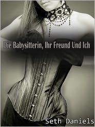Seth Daniels - Die Babysitterin, Ihr Freund & Ich: Ein Reife Frau [