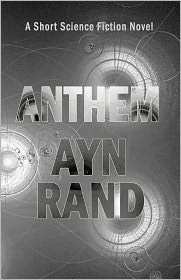 Ayn Rand - Anthem: A Short Science Fiction Novel