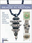 Book Cover Image. Title: Marcia DeCoster's Beads in Motion:  24 Jewelry Projects that Spin, Sway, Swing, and Slide, Author: by Marcia DeCoster