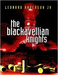 Leonard Anderson Jr. - The Blackavellian Knights