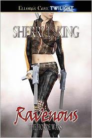 Sherri L. King - Ravenous (Horde Wars, Book One)