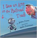I Saw an Ant on the Railroad Track by Joshua Prince: Book Cover