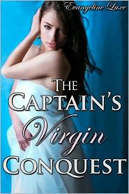Evangeline Luxe - The Captain's Virgin Conquest (Reluctant Virgin Breeding Erotica)