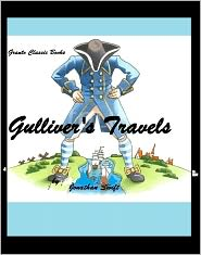 Gulliver's Travels Swift, Gullivers Travels Jonathan Swift Jonathan Swift - Gulliver's Travels ( Classics Series) by Jonathan Swift