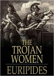 Bdp (Editor) - The Trojan Women: A Drama Classic By Euripides! AAA+++