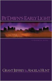 Grant Jeffrey - By Dawn's Early Light
