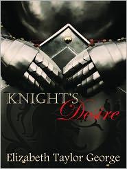 Bri Bruce (Editor), Corinne Keuper (Illustrator) Elizabeth Taylor George - Knight's Desire
