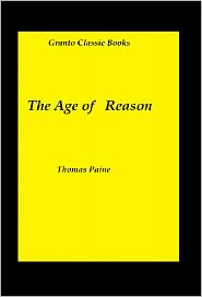 The Age of Reason, Thomas Paine's The Age of Reason Thomas Paine - The Age of Reason By Thomas Paine ( with Footnotes)