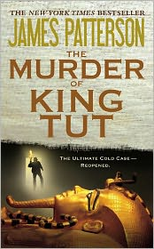 Martin Dugard  James Patterson - The Murder of King Tut