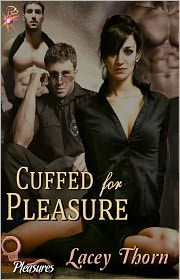 Lacey Thorn - Cuffed for Pleasure (Pleasures Series, Book One)